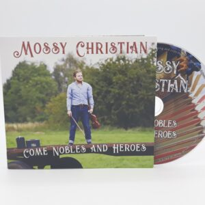 Mossy Christian – Come Nobles and Heroes