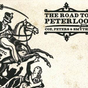Coe, Peters & Smyth – The Road to Peterloo