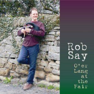 Rob Say – O'er Lang at the Fair
