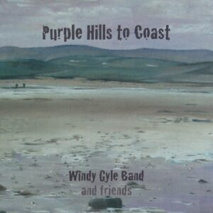 Windy Gyle Band – Purple Hills to Coast