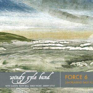 Windy Gyle Band – Force 6