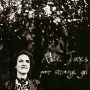 Alice Jones – Poor Strange Girl
